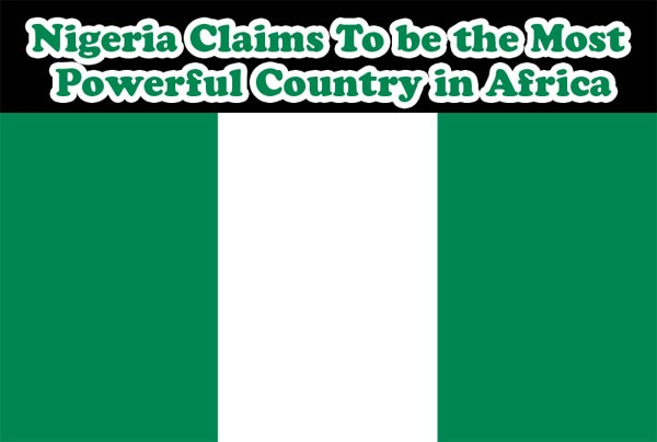 nigeria claims to be the most powerful country in africa