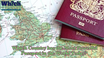 Which Country has the Most Powerful Passport in the World