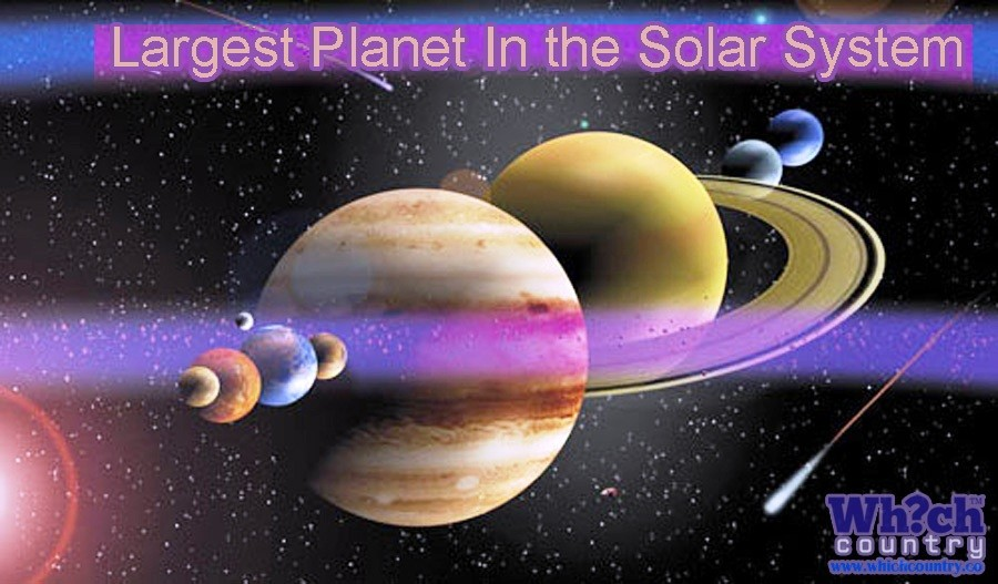 which is the largest planet in our solar system