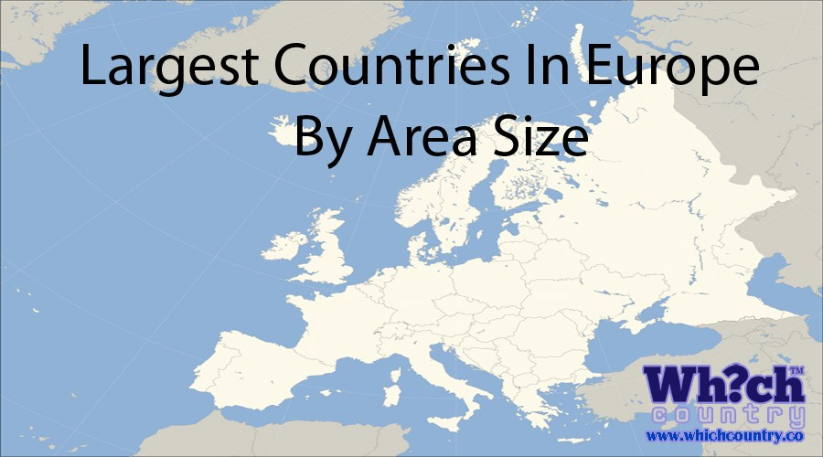Top 10 Largest Countries in Europe by Area Size ...
